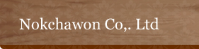 Nokchawon Co,. Ltd